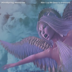 Now I Lay Me Down in Dreamland (Remastered), by MindSpring Memories